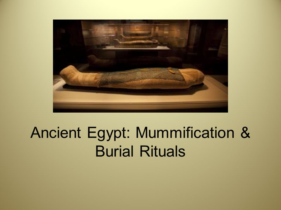Earliest forms of Mummification The earliest ancient Egyptians buried their dead in small pits in the desert.