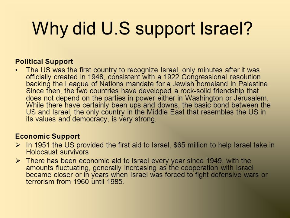 Other Reasons for U.S support for Israel: In the following decades, Israel and the US worked together to counter the greatest threats to American interests in the Middle East.