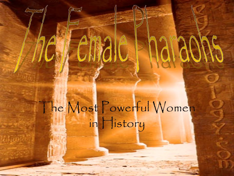 The Most Powerful Women in History