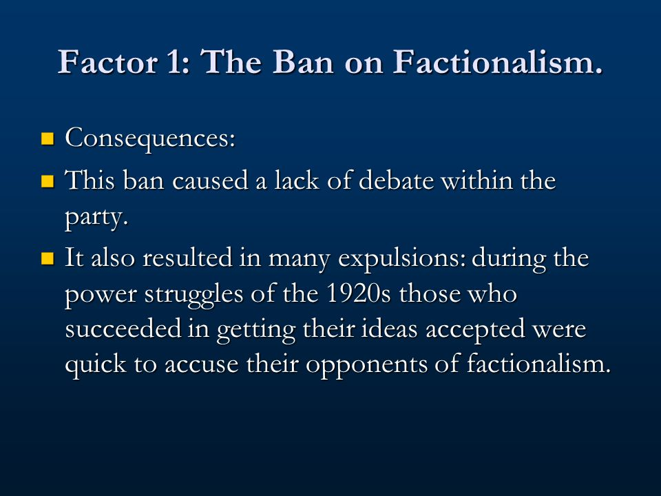 Factor 1: The Ban on Factionalism.