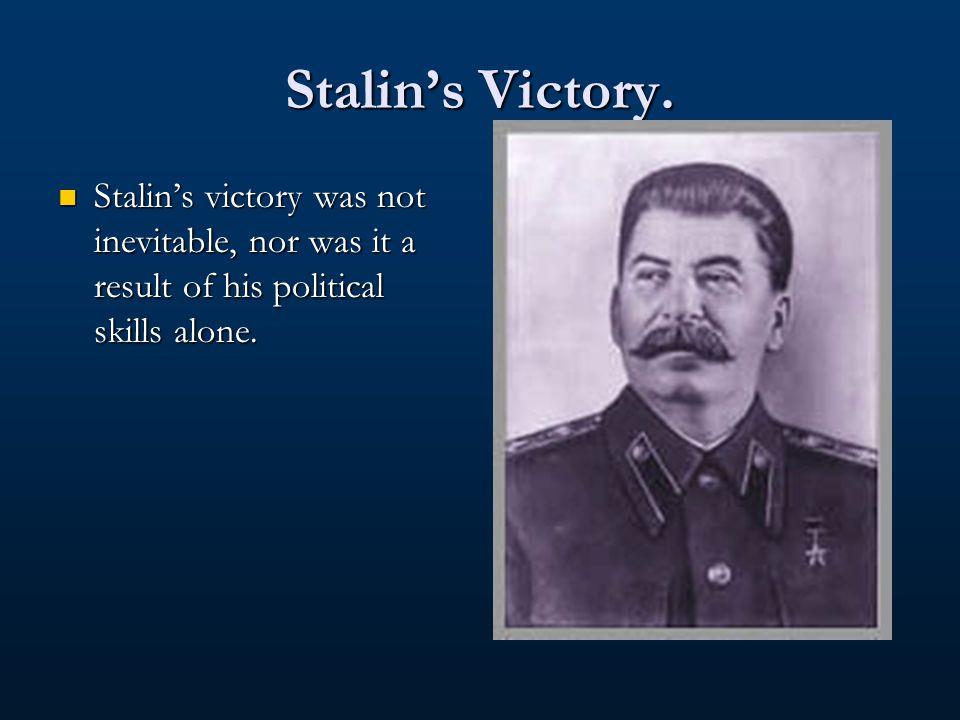 Leon Trotsky Trotsky was exiled to Turkey. 1 down…..3 to go.
