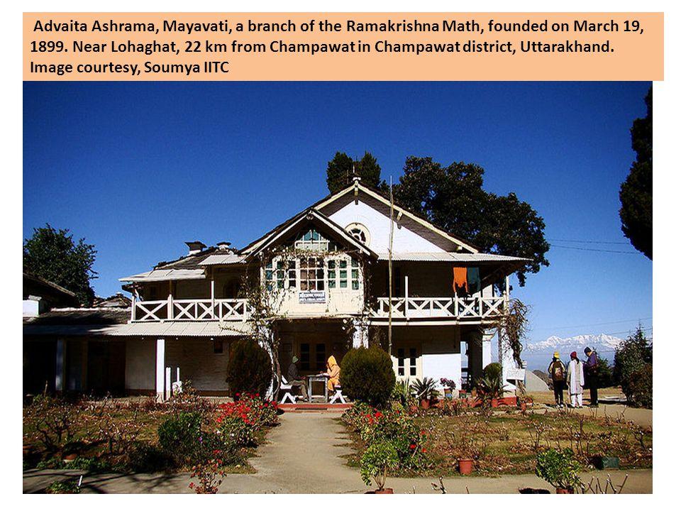 Advaita Ashrama, Mayavati, a branch of the Ramakrishna Math, founded on March 19, 1899.