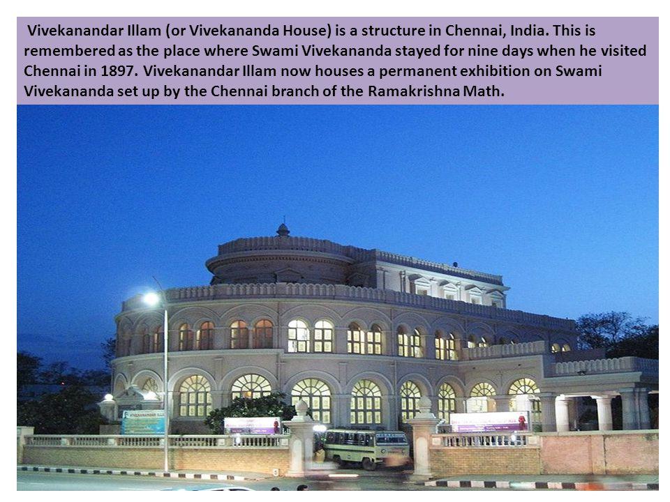 Vivekanandar Illam (or Vivekananda House) is a structure in Chennai, India.