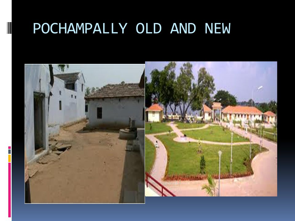 POCHAMPALLY OLD AND NEW