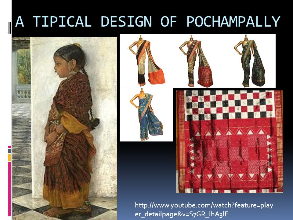 A TIPICAL DESIGN OF POCHAMPALLY http://www.youtube.com/watch feature=play er_detailpage&v=S7GR_lhA3lE