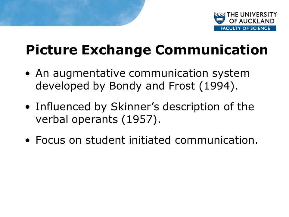Picture Exchange Communication An augmentative communication system developed by Bondy and Frost (1994).