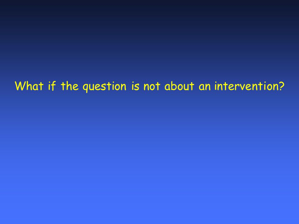 What if the question is not about an intervention