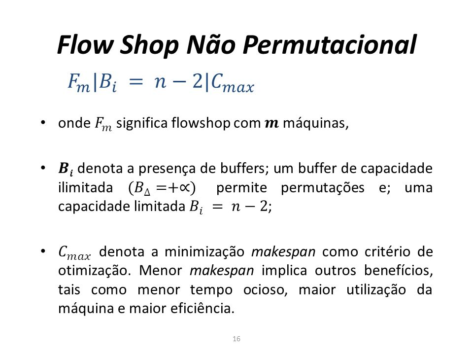 Flow Shop Não Permutacional 16