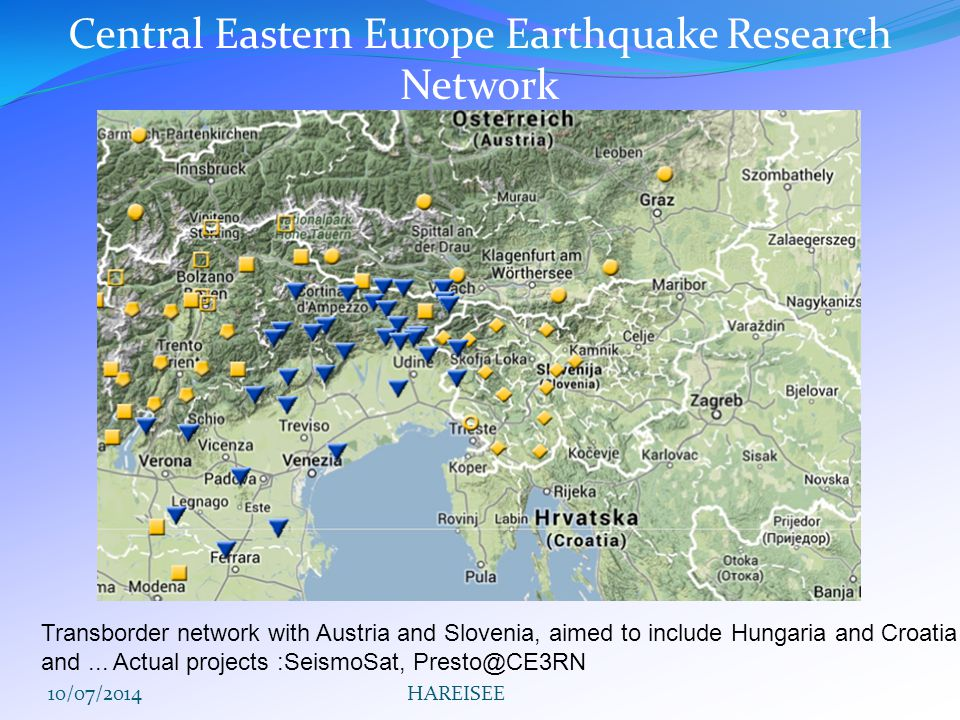 Central Eastern Europe Earthquake Research Network Transborder network with Austria and Slovenia, aimed to include Hungaria and Croatia and...