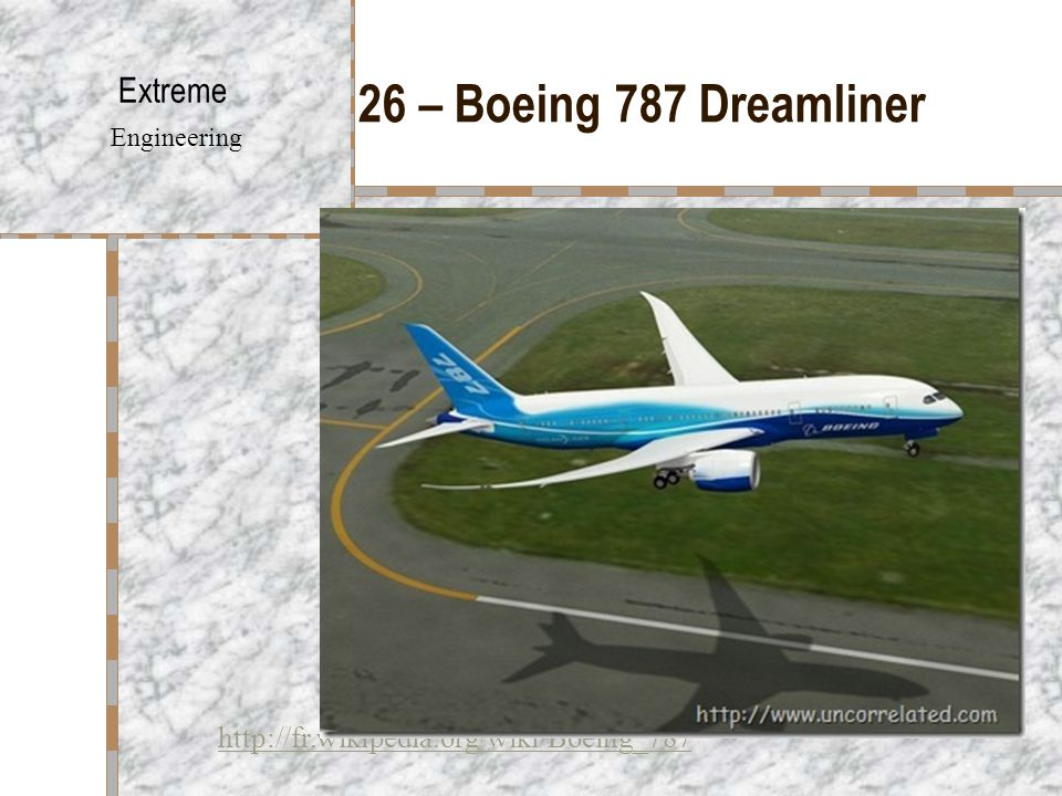 26 – Boeing 787 Dreamliner Extreme Engineering http://fr.wikipedia.org/wiki/Boeing_787