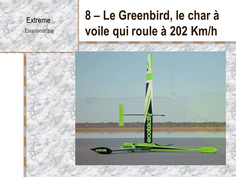 8 – Le Greenbird, le char à voile qui roule à 202 Km/h Extreme Engineering