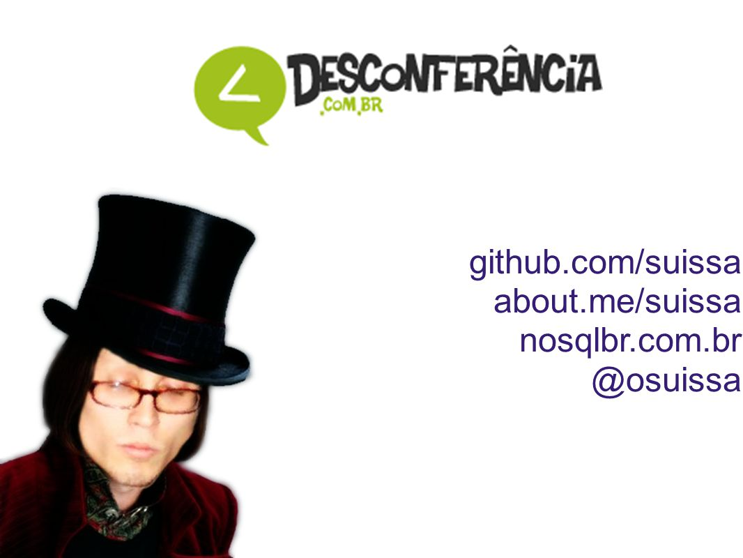 github.com/suissa about.me/suissa nosqlbr.com.br @osuissa