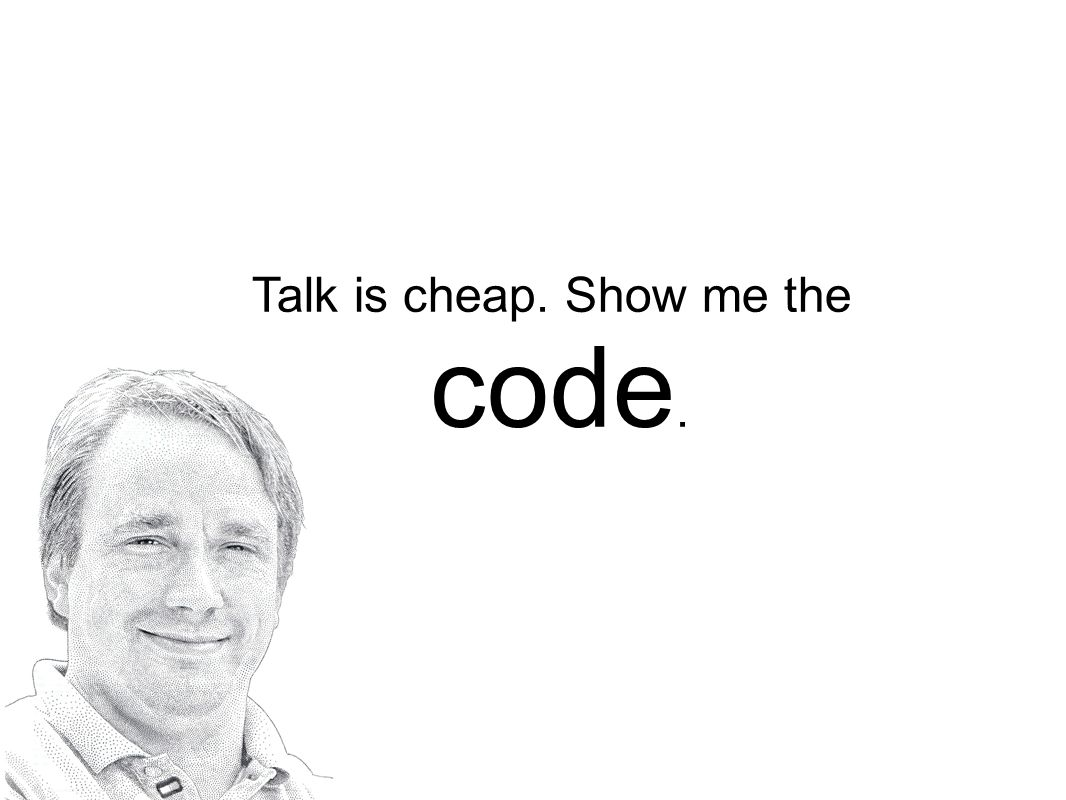Talk is cheap. Show me the code.