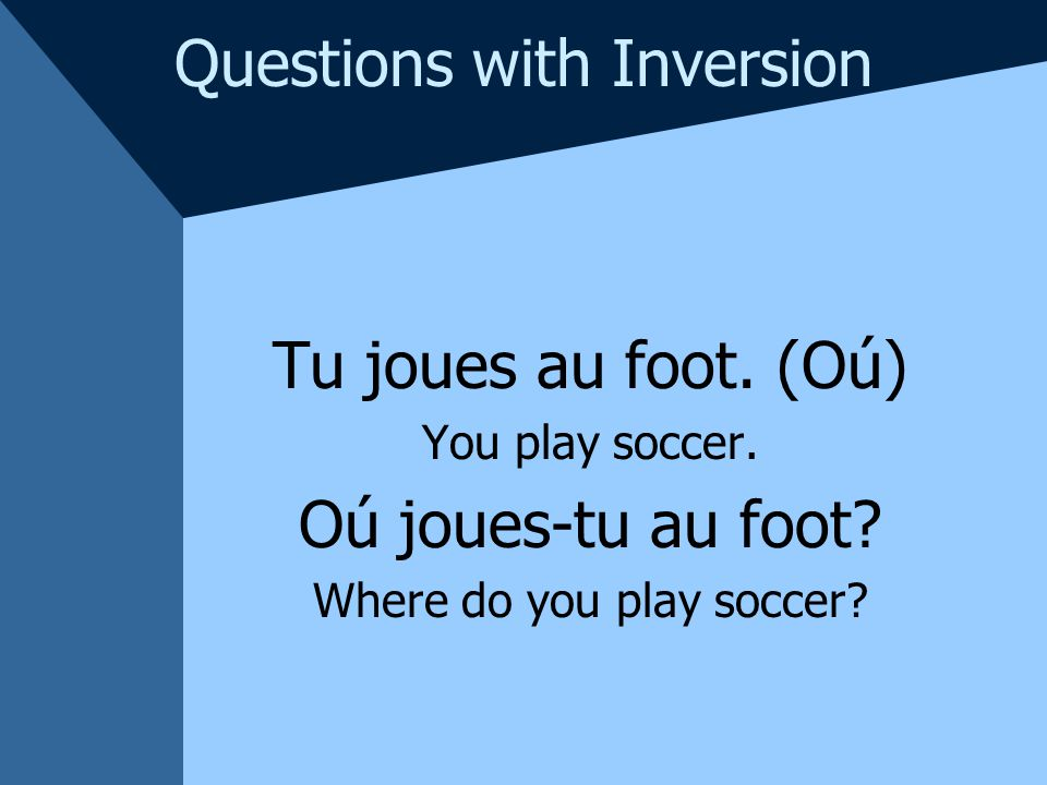 Questions with Inversion In order to make an information question using inversion employ the following construction.