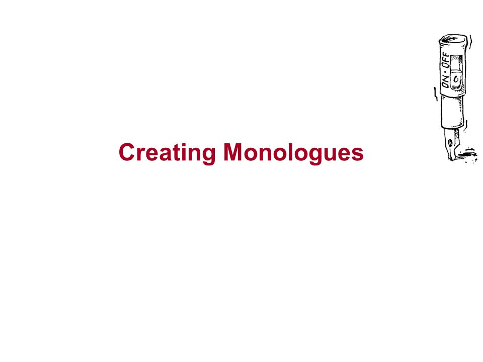 Creating Monologues