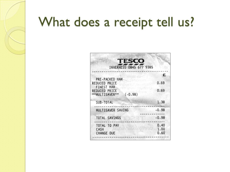 What does a receipt tell us