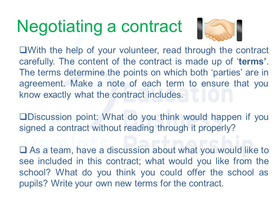 Negotiating a contract  With the help of your volunteer, read through the contract carefully.