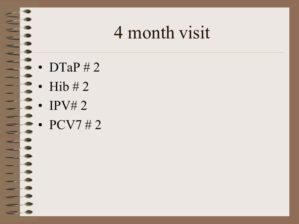 4 month visit DTaP # 2 Hib # 2 IPV# 2 PCV7 # 2