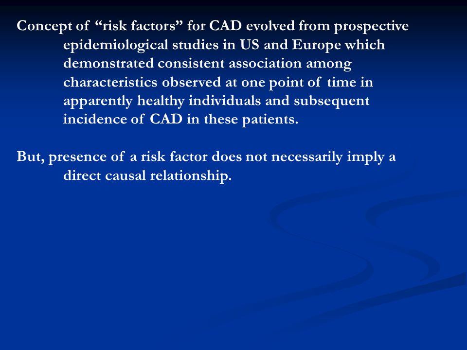 """Concept of """"risk factors"""" for CAD evolved from prospective epidemiological studies in US and Europe which demonstrated consistent association among ch"""