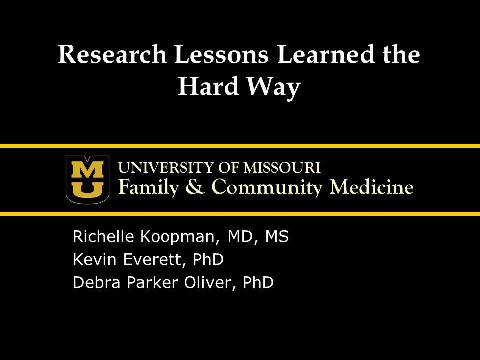 UNIVERSITY OF MISSOURI Family & Community Medicine -Oscar Wilde Irish author Experience is the name every one gives to their mistakes.