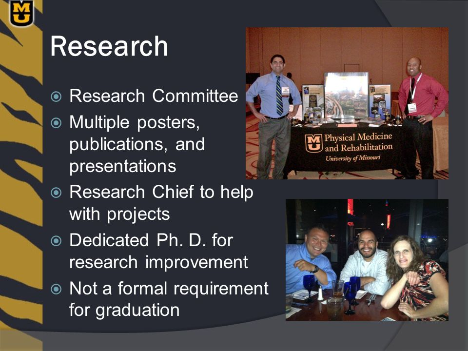 Research  Research Committee  Multiple posters, publications, and presentations  Research Chief to help with projects  Dedicated Ph. D. for resear