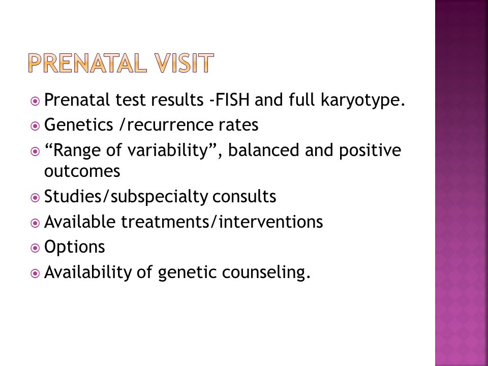 " Prenatal test results -FISH and full karyotype.  Genetics /recurrence rates  ""Range of variability"", balanced and positive outcomes  Studies/subs"