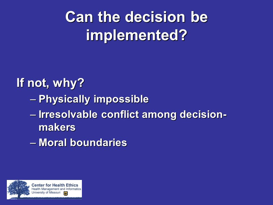 Can the decision be implemented. If not, why.