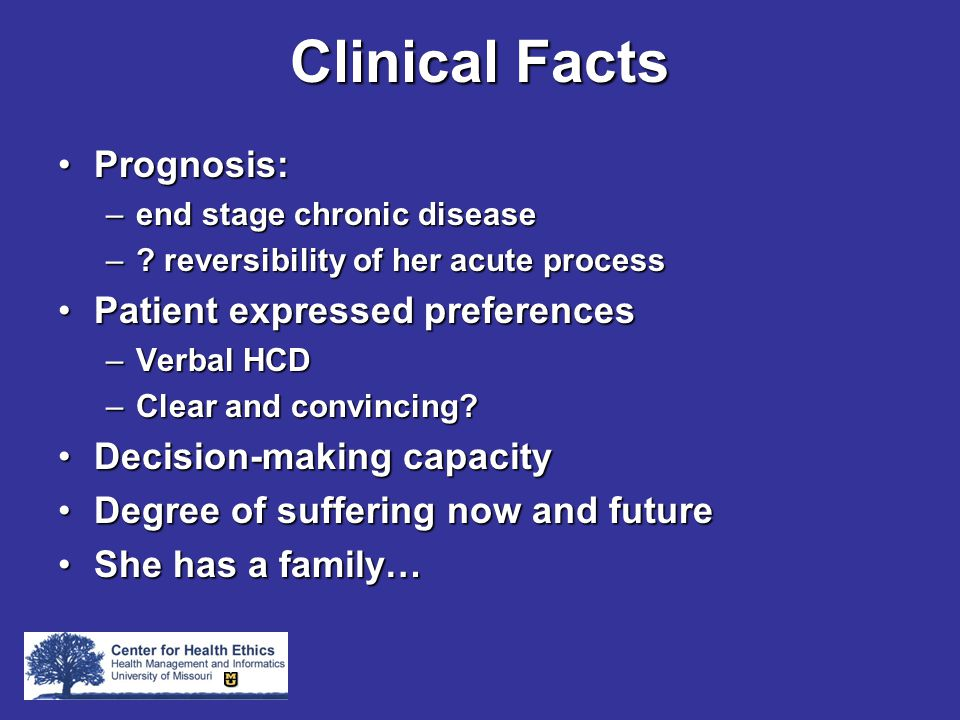 Clinical Facts Prognosis:Prognosis: –end stage chronic disease –.