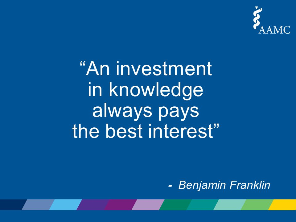 An investment in knowledge always pays the best interest - Benjamin Franklin