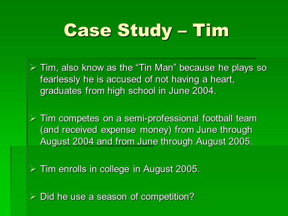 """Case Study – Tim  Tim, also know as the """"Tin Man"""" because he plays so fearlessly he is accused of not having a heart, graduates from high school in J"""