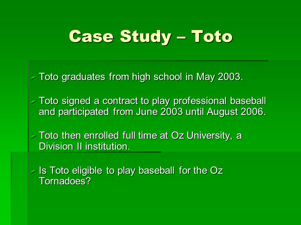 Case Study – Toto  Toto graduates from high school in May 2003.  Toto signed a contract to play professional baseball and participated from June 200
