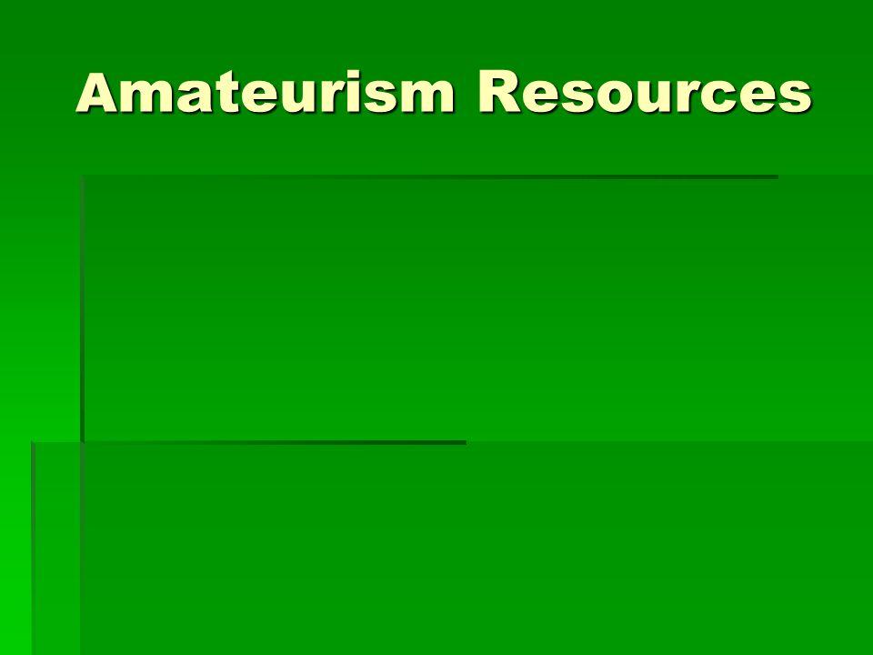 A mateurism Resources