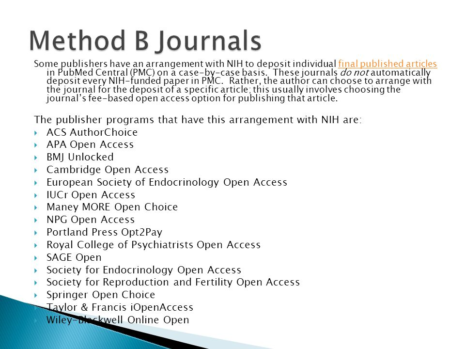 Some publishers have an arrangement with NIH to deposit individual final published articles in PubMed Central (PMC) on a case-by-case basis. These jou