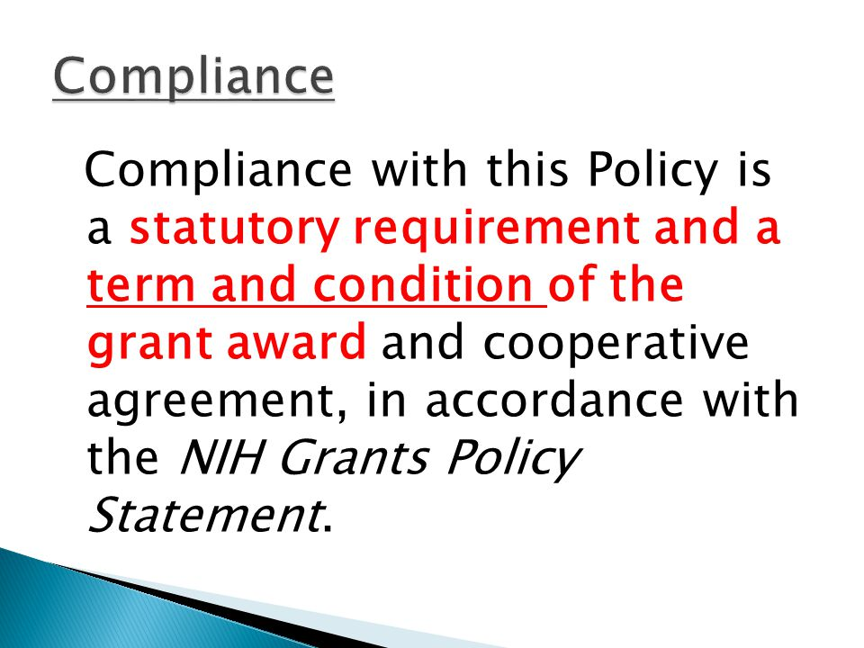 Compliance with this Policy is a statutory requirement and a term and condition of the grant award and cooperative agreement, in accordance with the N