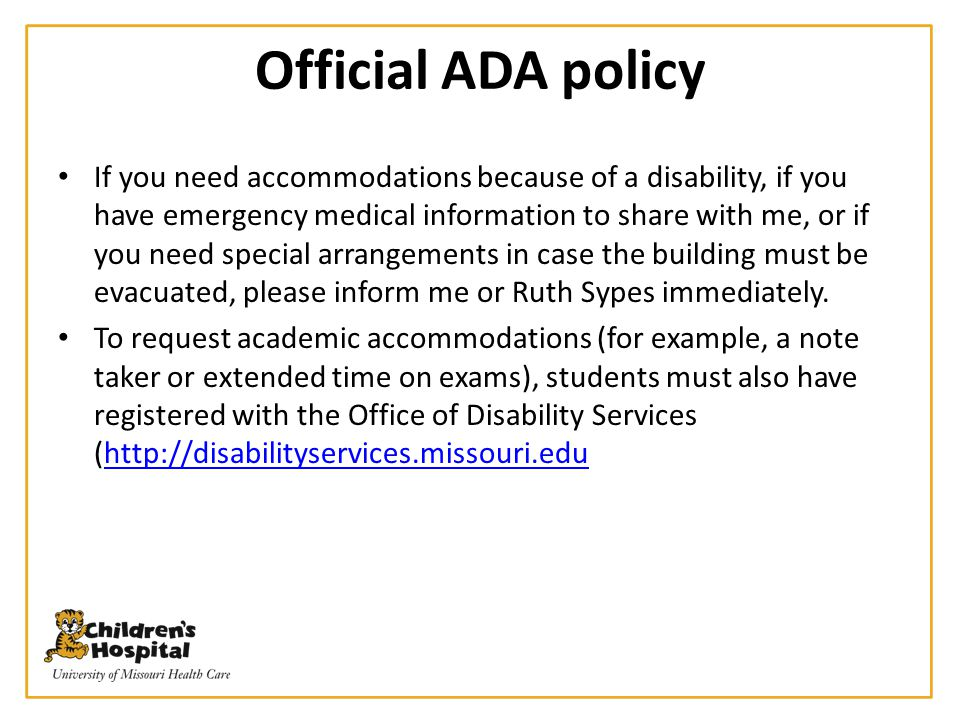 Official ADA policy If you need accommodations because of a disability, if you have emergency medical information to share with me, or if you need spe