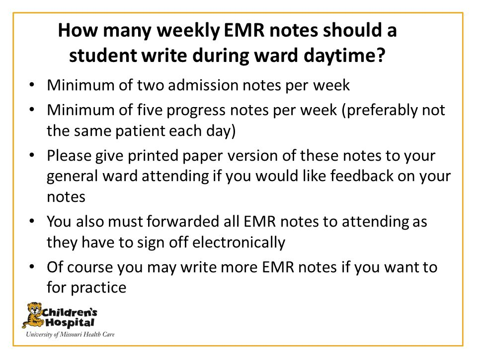 How many weekly EMR notes should a student write during ward daytime? Minimum of two admission notes per week Minimum of five progress notes per week