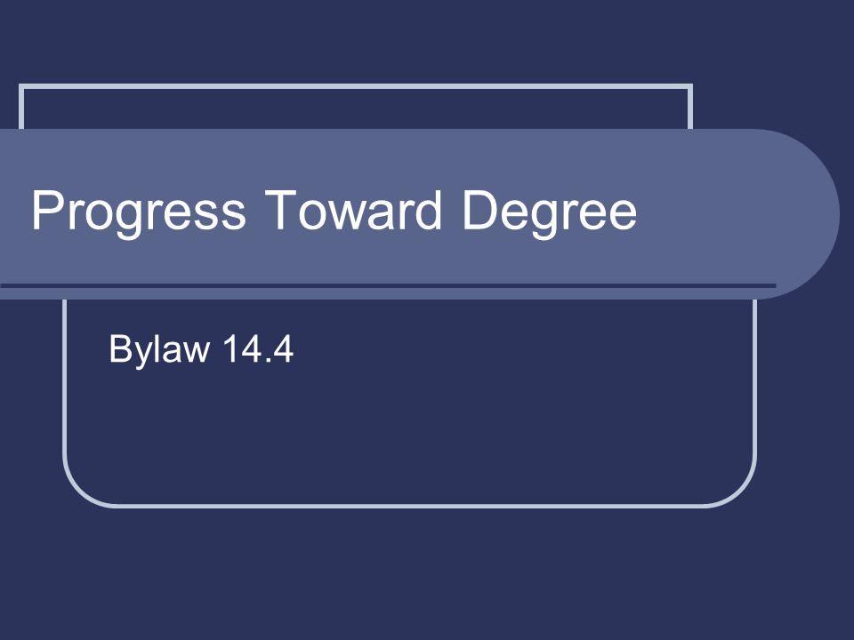 Progress Toward Degree Bylaw 14.4
