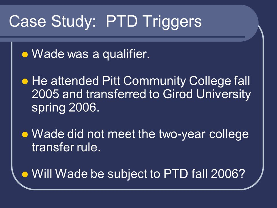 Case Study: PTD Triggers Wade was a qualifier.