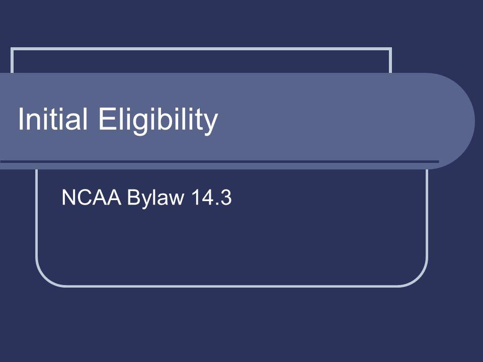 Initial Eligibility NCAA Bylaw 14.3
