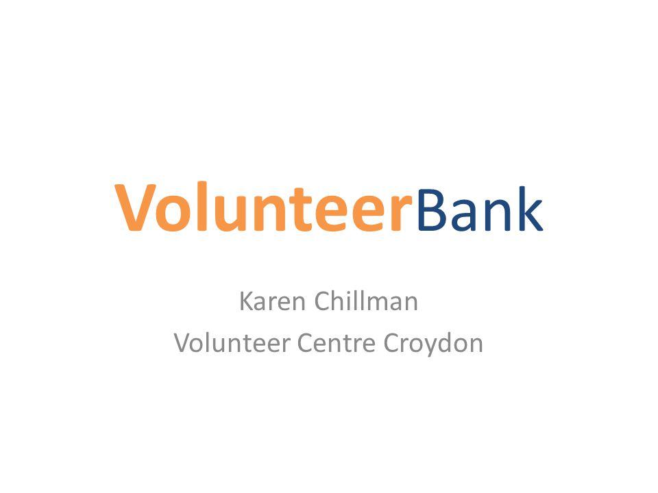 Volunteer Bank Karen Chillman Volunteer Centre Croydon