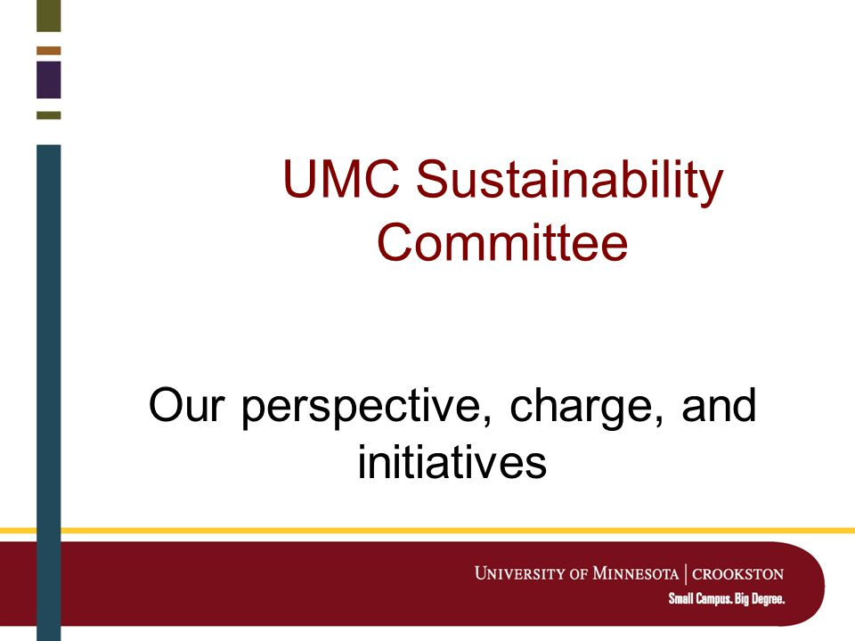 UMC Sustainability Committee Our perspective, charge, and initiatives