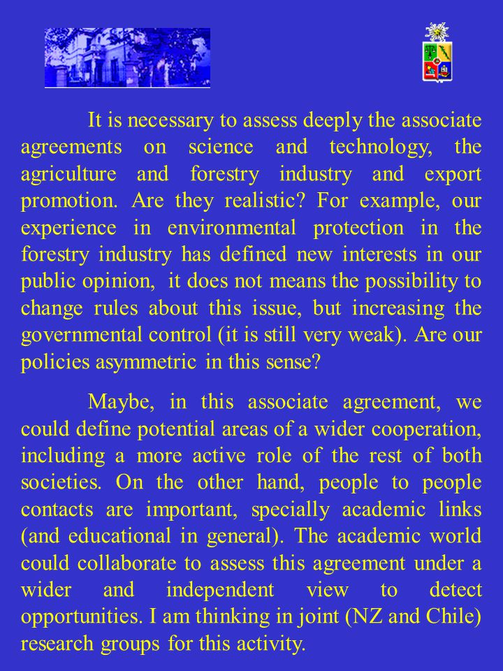 It is necessary to assess deeply the associate agreements on science and technology, the agriculture and forestry industry and export promotion.