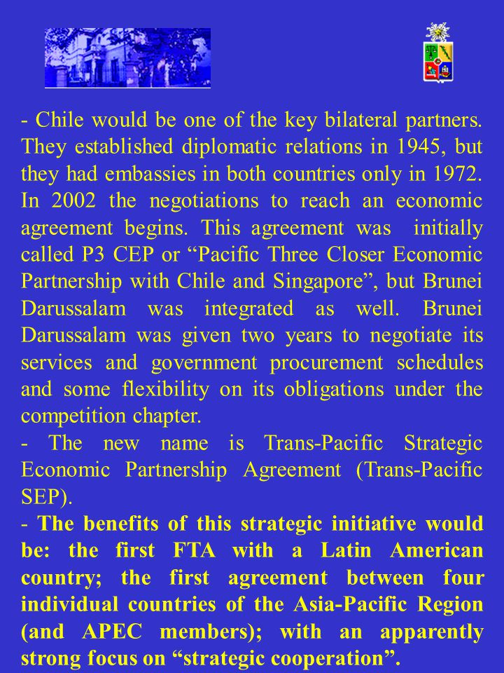 - Chile would be one of the key bilateral partners. They established diplomatic relations in 1945, but they had embassies in both countries only in 19