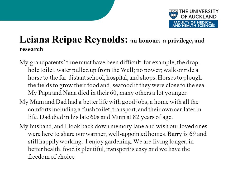 Leiana Reipae Reynolds: an honour, a privilege, and research My grandparents' time must have been difficult, for example, the drop- hole toilet, water