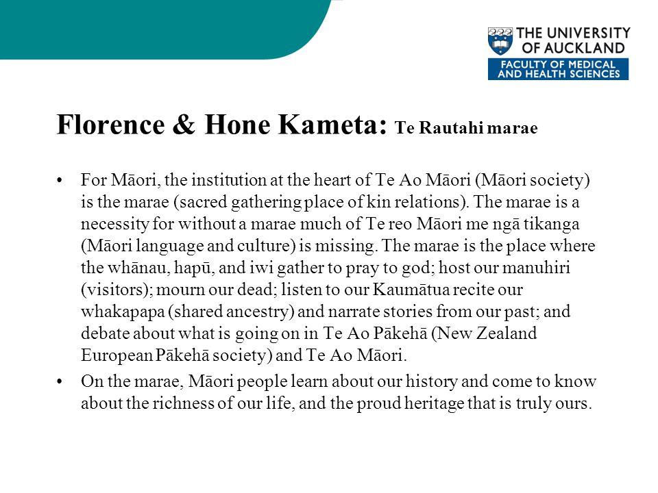 Florence & Hone Kameta: Te Rautahi marae For Māori, the institution at the heart of Te Ao Māori (Māori society) is the marae (sacred gathering place of kin relations).