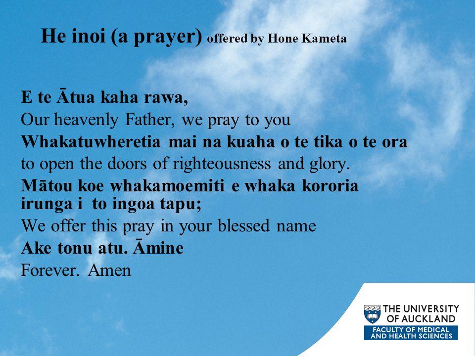 He inoi (a prayer) offered by Hone Kameta E te Ātua kaha rawa, Our heavenly Father, we pray to you Whakatuwheretia mai na kuaha o te tika o te ora to open the doors of righteousness and glory.