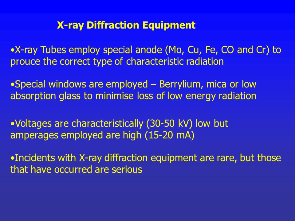 While most X-ray generated in analytical x-ray units are of low energy and the x-ray beam is very narrow, their intensity is very high. If an operator