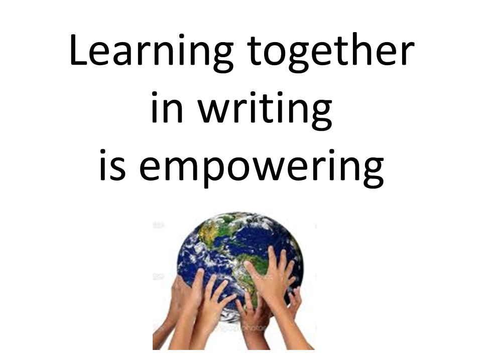 Learning together in writing is empowering