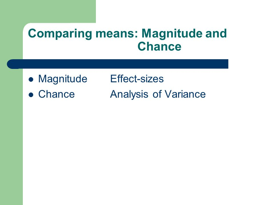 Comparing means: Magnitude and Chance MagnitudeEffect-sizes ChanceAnalysis of Variance