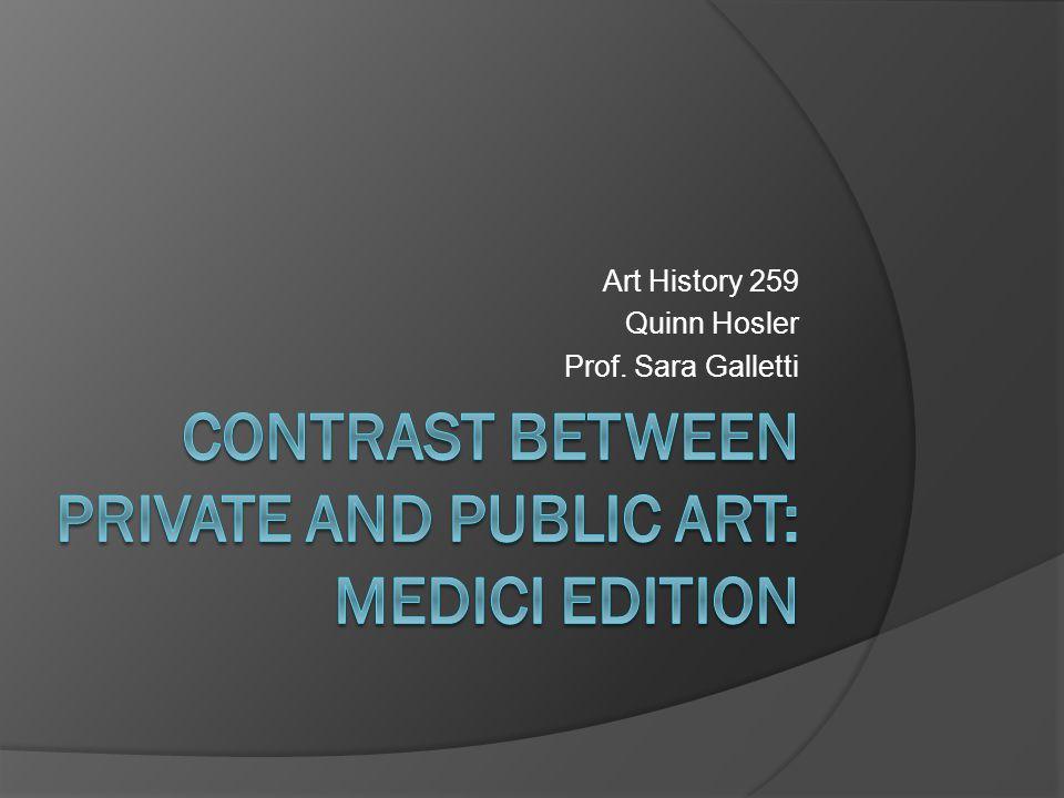 Art History 259 Quinn Hosler Prof. Sara Galletti